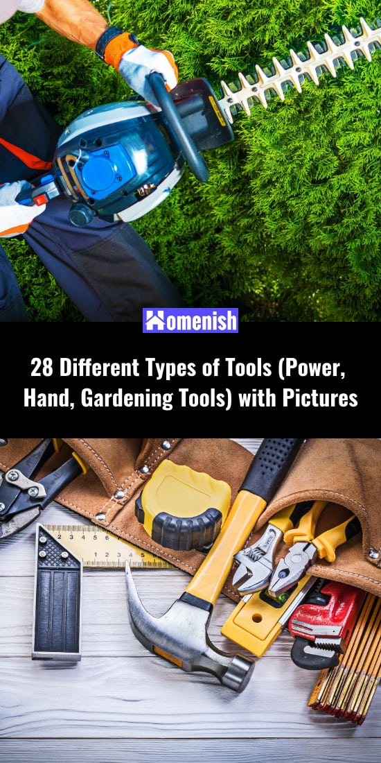 28 Different Types of Tools (Power, Hand, Gardening Tools) with Pictures