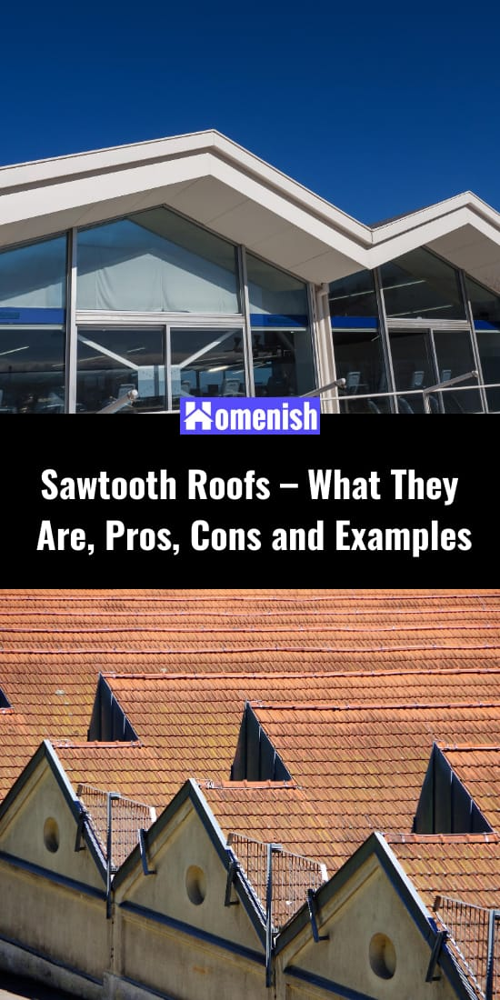 Sawtooth Roofs – What They Are, Pros, Cons and Examples