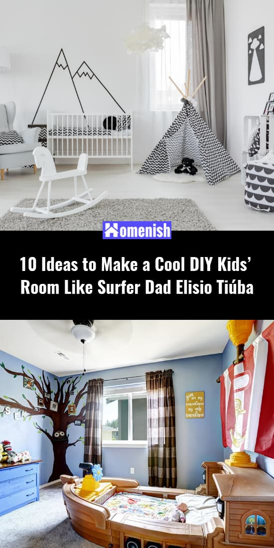 10 Ideas to Make a Cool DIY Kids' Room Like Surfer Dad Elisio Tiúba