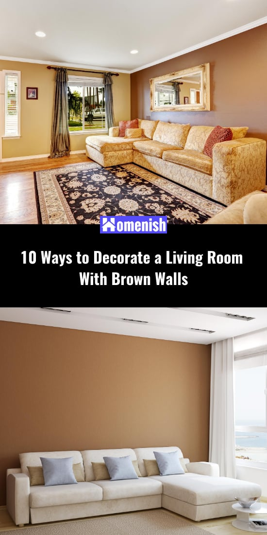 10 Ways to Decorate a Living Room With Brown Walls