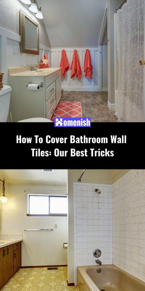 How To Cover Bathroom Wall Tiles Our Best Tricks