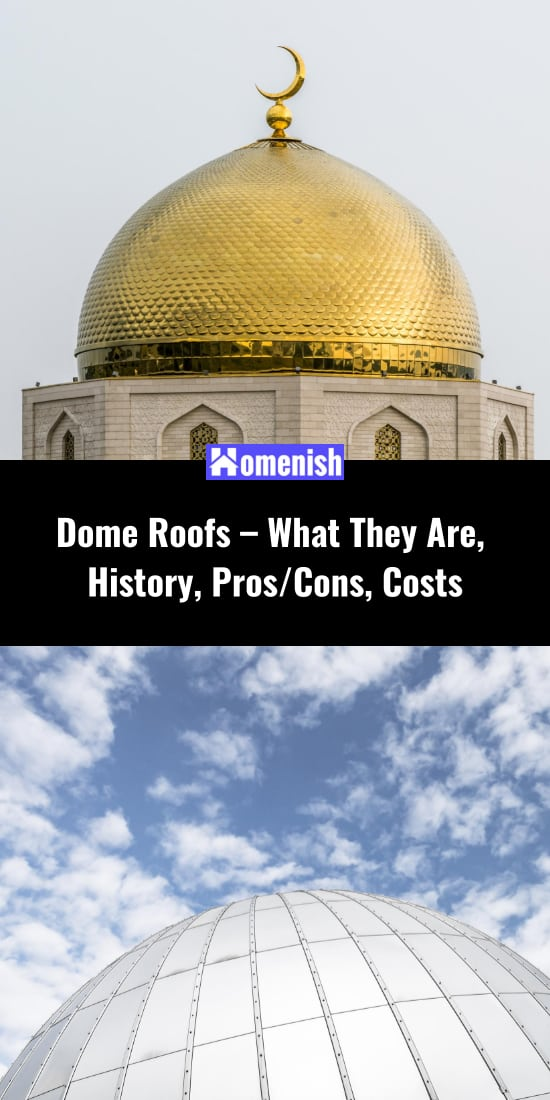 Dome Roofs - What They Are, History, ProsCons, Costs